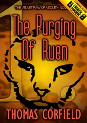 The Purging Of Ruen - Velvet Paw of Asquith Novels, #1.0 ebook by Thomas Corfield