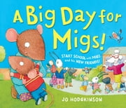 A Big Day for Migs ebook by Jo  Hodgkinson,Jo  Hodgkinson
