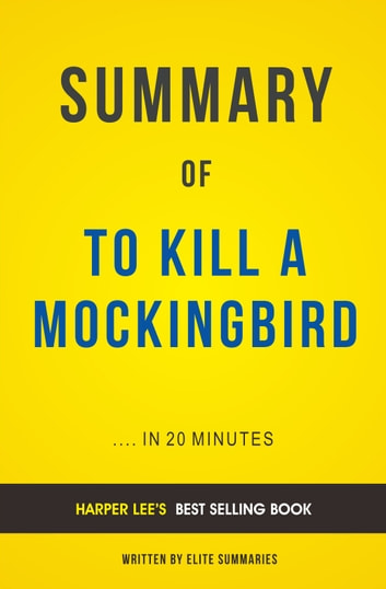 what is to kill a mockingbird about summary