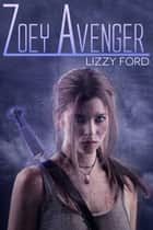 Zoey Avenger ebook by Lizzy Ford