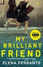 My Brilliant Friend - Neapolitan Novels, Book One 電子書籍 by Elena Ferrante, Ann Goldstein