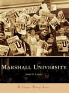Marshall University ebook by James E. Casto