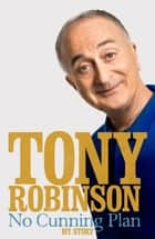 No Cunning Plan ebook by Sir Tony Robinson