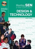 Meeting SEN in the Curriculum: Design & Technology ebook by Louise T. Davies