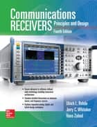 Communications Receivers, Fourth Edition ebook by Ulrich L. Rohde, Jerry C. Whitaker