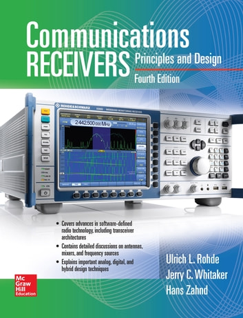 Communications Receivers, Fourth Edition ebook by Ulrich L. Rohde,Jerry C. Whitaker