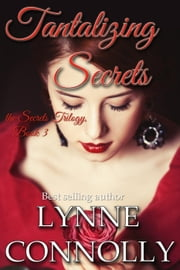 Tantalizing Secrets - Secrets, #3 ebook by Lynne Connolly