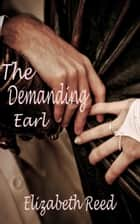 The Demanding Earl ebook by Elizabeth Reed