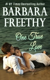 One True Love ebook by Barbara Freethy