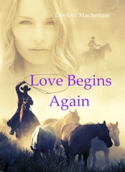 Love Begins Again: Mail Order Bride/Western Romance Collection - Mail Order Mrs. ebook by LeeAnn Mackenzie