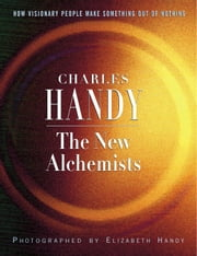 The New Alchemists ebook by Elizabeth Handy,Charles Handy