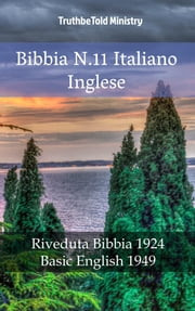 Bibbia N.11 Italiano Inglese - Riveduta Bibbia 1924 - Basic English 1949 ebook by TruthBeTold Ministry, Joern Andre Halseth, Giovanni Luzzi
