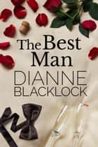 The Best Man ebook by Dianne Blacklock