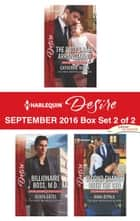 Harlequin Desire September 2016 - Box Set 2 of 2 - The Boss's Baby Arrangement\Billionaire Boss, M.D.\Second Chance with the CEO ebook by Catherine Mann, Olivia Gates, Anna DePalo