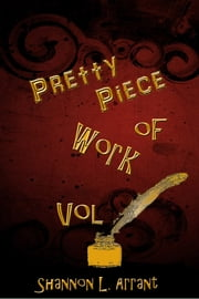 Pretty Piece of Work Vol. 1 ebook by Shannon L. Arrant