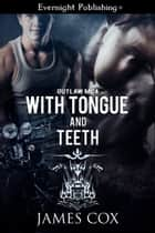 With Tongue and Teeth ebook by James Cox