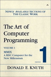 The Art of Computer Programming, Volume 1, Fascicle 1 - MMIX -- A RISC Computer for the New Millennium ebook by Donald E. Knuth