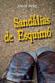 Sandálias De Esquimó ebook by Jorge Nery