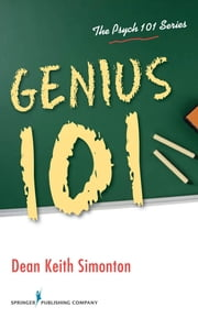 Genius 101 ebook by Dean Keith Simonton, PhD