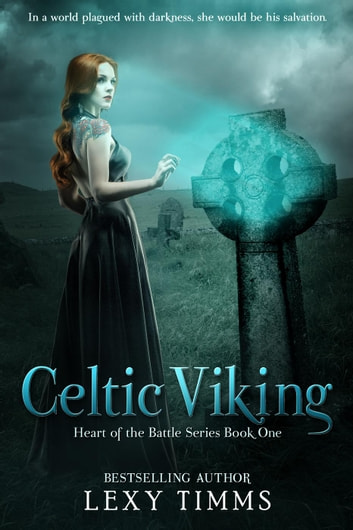 Celtic Viking - Heart of the Battle Series, #1 ebook by Lexy Timms