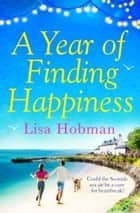 A Year of Finding Happiness 電子書 by Lisa Hobman