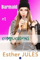 Barmaid et complications ekitaplar by Esther JULES