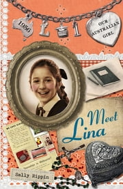 Our Australian Girl: Meet Lina (Book 1) ebook by Sally Rippin,Lucia Masciullo