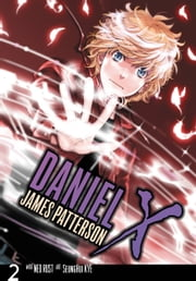 Daniel X: The Manga, Vol. 2 ebook by James Patterson,Ned Rust,SeungHui Kye