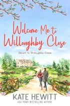 Welcome Me to Willoughby Close ebook by Kate Hewitt