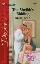 The Sheikh's Bidding ebook by Kristi Gold