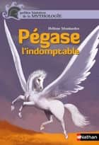 Pégase - L'indomptable ebook by Hélène Montardre