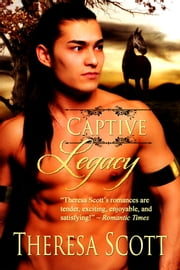 Captive Legacy ebook by Theresa Scott