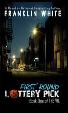 First Round Lottery Pick eBook by Franklin White