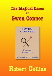 The Magical Cases of Gwen Conner ebook by Robert Collins