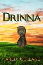 Drinna ebook by Jared Gullage
