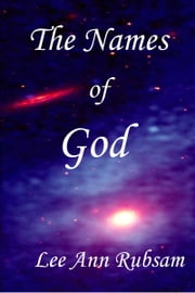 The Names of God ebook by Lee Ann Rubsam