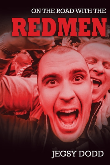 On The Road With The REDMEN ebook by Jegsy Dodd