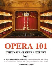 Opera 101 Part I ebook by Arthur W. Ritchie