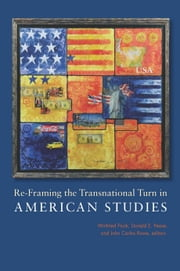 Re-Framing the Transnational Turn in American Studies ebook by Winfried Fluck,Donald E. Pease,John Carlos Rowe