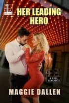 Her Leading Hero ebook by Maggie Dallen