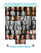 Amurka shugabannin da gwamnatin - The United States Presidents and Government In Hausa ebook by Nam Nguyen