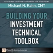 Building Your Investment Technical Toolbox ebook by Michael N. Kahn CMT