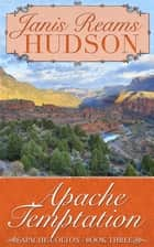 Apache Temptation - The Apache-Colton Series - Book Three ebook by Janis Reams Hudson
