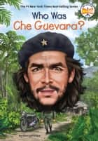Who Was Che Guevara? ekitaplar by Ellen Labrecque, Who HQ, Jerry Hoare