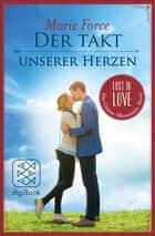 Der Takt unserer Herzen - Lost in Love - Green-Mountain-Serie/Story 4 ebook by Marie Force, Lena Kraus