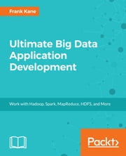 Ultimate Big Data Application Development