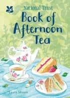 National Trust Book of Afternoon Tea ebook by Laura Mason