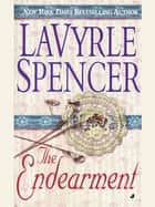 The Endearment ebook by Lavyrle Spencer