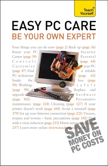 Easy PC Care - The essential IT support reference for your home or work computer ebook by Anthony Price