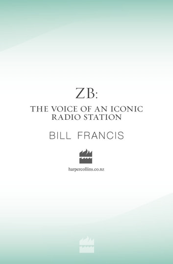 ZB - The Voice Of An Iconic Radio Station ebook by Bill Francis